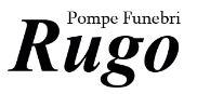 POMPE FUNEBRI RUGO|AGENZIA DI ONORANZE E POMPE FUNEBRI H24|ORGANIZZAZIONE FUNERALI COMPLETI|DISBRIGO PRATICHE FUNERARIE